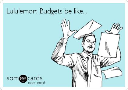 lululemon-budgets-be-like-1c713